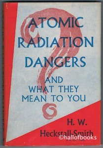 Atomic Radiation dangers and What They Mean To You