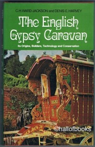 The English Gypsy Caravan: Its Origins, Builders, Technology and Conservation